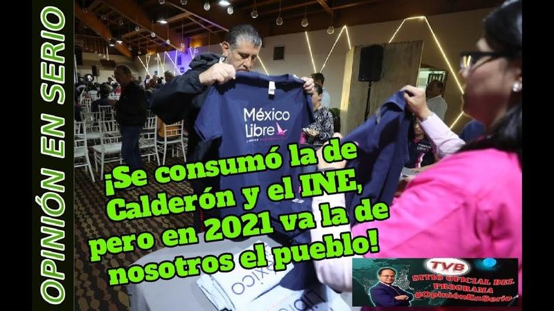 ¡Se consumó la de Calderón y el INE, pero en 2021 va la de nosotros el pueblo!