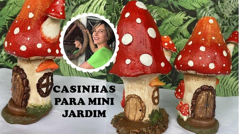 DIY COMO FAZER CASINHAS PARA MINI JARDINS em formato de cogumelos