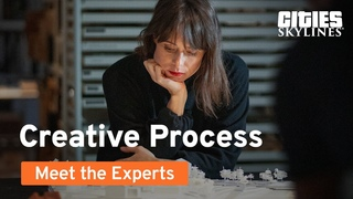 Meet the Experts | Episode 1: The Creative Process | Cities: Skylines