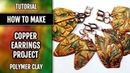 Free video tutorial: Quick Easy!! How to make beautiful copper polymer clay earrings Spring Leafs