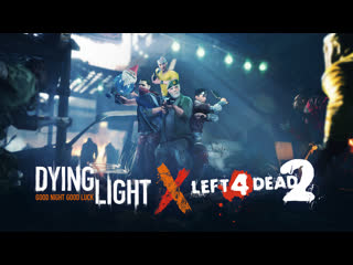 Трейлер кроссовера Left 4 Dead 2 и Dying Light