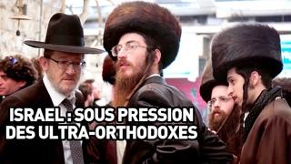 ISRAEL : SOUS LA PRESSION DES ULTRA-ORTHODOXES