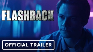 Flashback - Official Trailer (2021) Dylan O'Brien, Maika Monroe