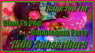 LOONER Girl B2P Blow To Pop BALLOON BUBBLEGUM Thank You PARTY