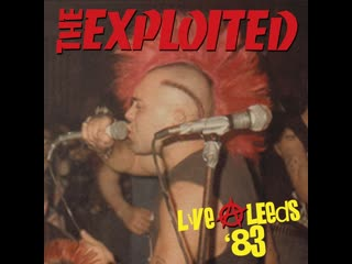 The Exploited - Live at Leeds 1983