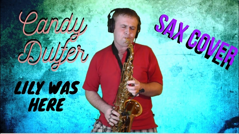 Candy Dulfer Lily Was Here SAXOPHONE COVER by Amigoiga