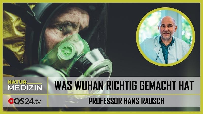 Was Wuhan richtig gemacht hat | Professor Hans Rausch | NaturMEDIZIN | QS24 Gesundheitsfernsehen