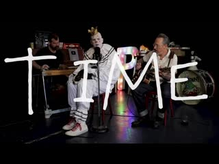Puddles Pity Party — Time - Tom Waits  • 09-08-2019