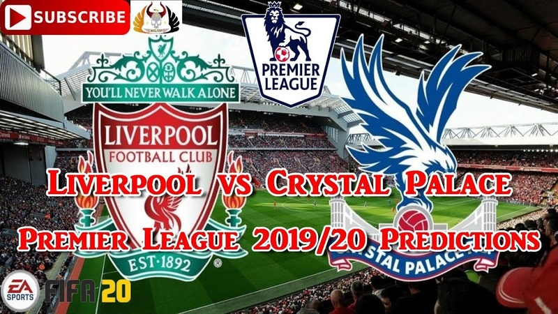 Liverpool vs Crystal Palace 2019 20 Premier League Predictions FIFA 20