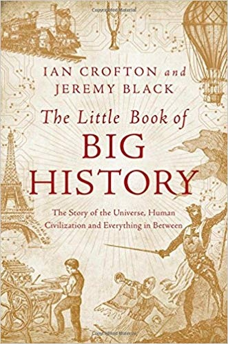 The Little Book of Big History The Story of the Universe, Human Civilization, and Everything in Between