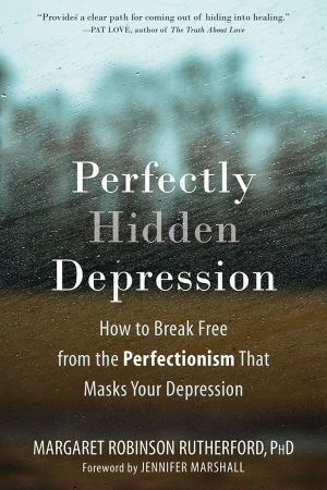 Perfectly Hidden Depression - Margaret Robinson Rutherford
