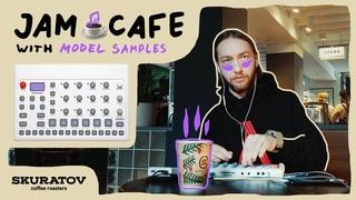 ☕ JAM CAFE with Elektron Model Samples 🍪 Skuratov Cafe