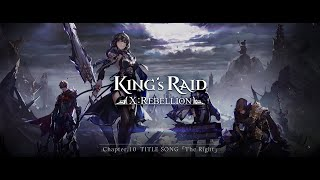 KING's RAID CH 10 Title Song The Right Ⅹ Rebellion