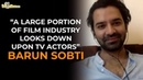 People in India are obsessed with the star culture Barun Sobti