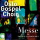 Oslo Gospel Choir - Credo (2009)