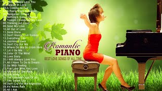 Romantic Piano Love Songs Collection - Soft Relaxing Piano Instrumental Music