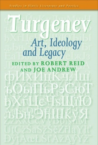 Turgenev  Art, Ideology, and Le - Robert Reid