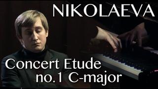 Dmitry Masleev: Nikolaeva - Concert Etude No.1 C-major