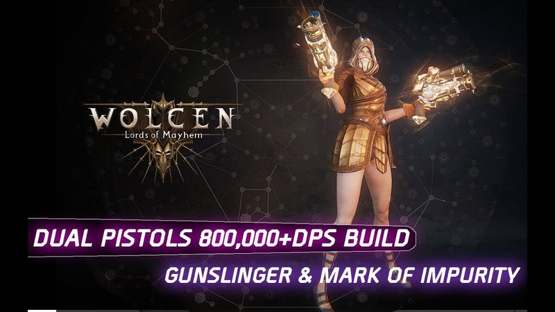 Wolcen Lords of Mayhem - DUAL PISTOLS GUNSLINGER MARK OF IMPURITY 800,000 DPS
