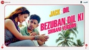 Bezuban Dil Ki - Shibani Version | Jack Dil | Ramji Gulati | Amit Sadh, Arbaaz Khan, Sonal Chauhan