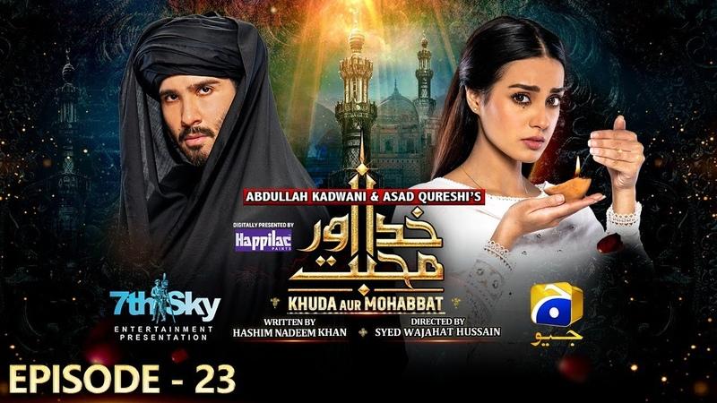 Khuda Aur Mohabbat Season 3 Ep 23 Eng Sub Digitally Presented by Happilac Paints 16th Jul 21