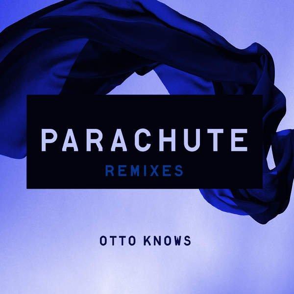 Otto Knows album Parachute (Remixes)