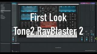 First Look: Tone2 RayBlaster 2 Synthesizer (Public Beta)