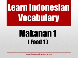 Learn Indonesian Vocabulary through Pictures - Food Part 2 (Makanan)