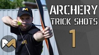 [Archery Trick Shots 1] Трюковая стрельба из лука 1