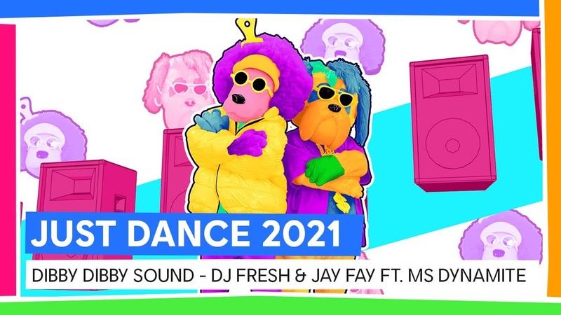 DIBBY DIBBY SOUND DJ FRESH JAY FAY FT MS DYNAMITE JUST DANCE 2021