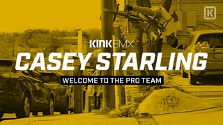 Casey Starling Welcome To The Pro Team! - Kink BMX