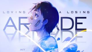 Arcade -「AMV」- Anime MV