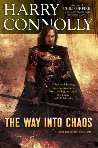 The Way Into Chaos (The Great Way, #1) - Harry Connolly