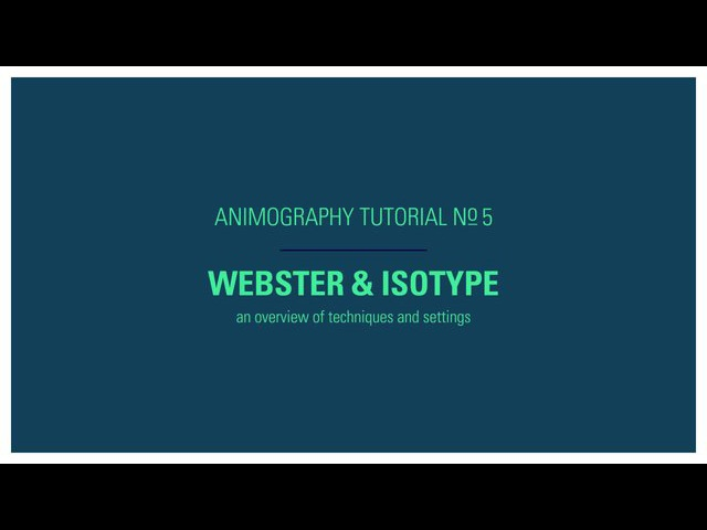 Animography Tutorial No 05 Webster Isotype