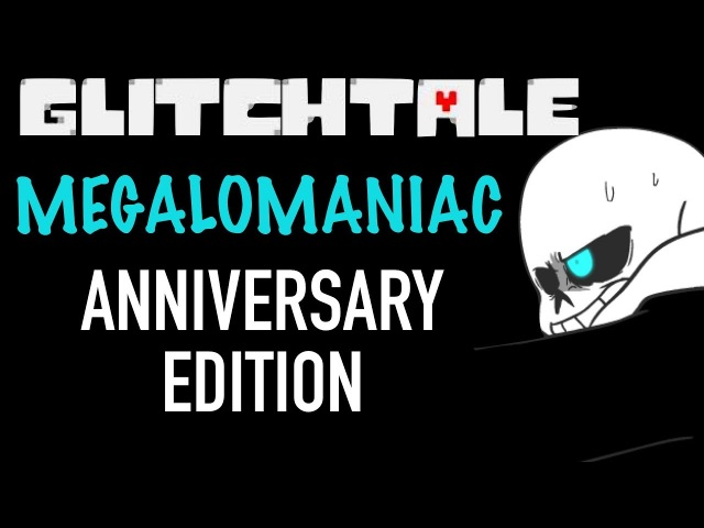 GLITCHTALE ANNIVERSARY SPECIAL OST Megalomaniac Remastered