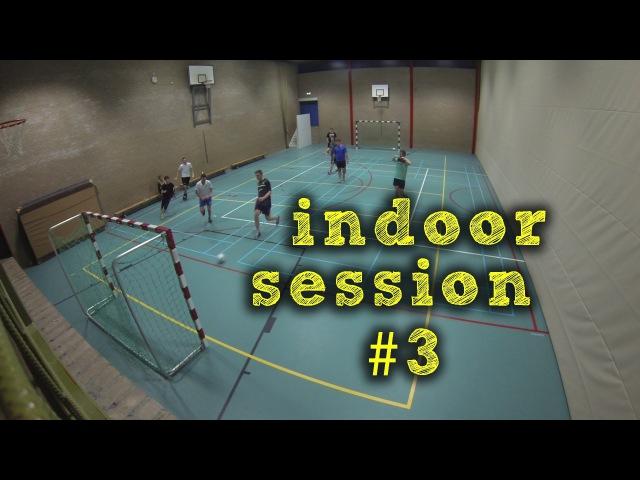 Indoor session 3 - Nice Goals Sick Nutmegs! II