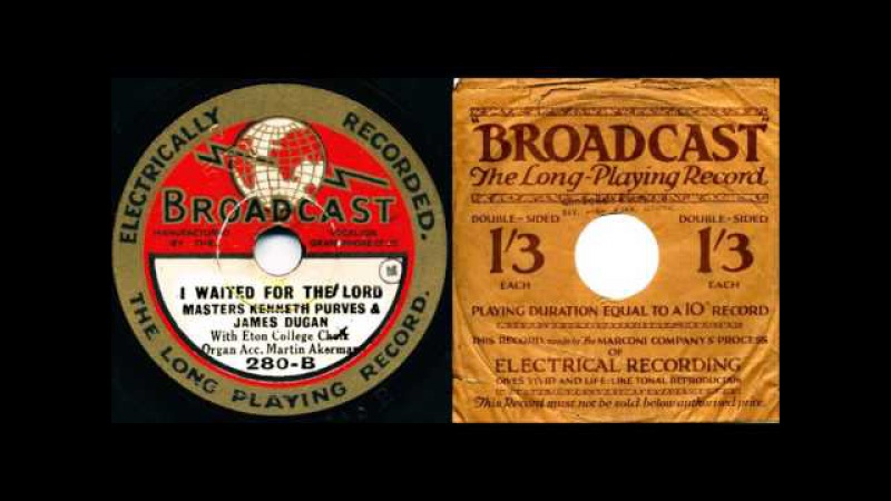 Masters Kenneth Purves James Dugan sing I waited for the Lord, from 78 rpm, 1928