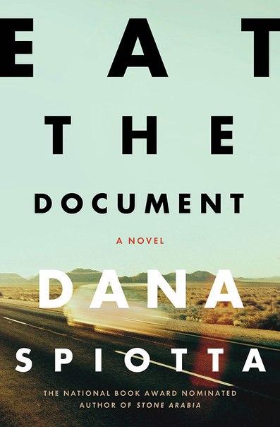 Dana Spiotta - Eat the Document