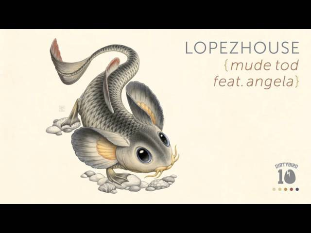 Lopezhouse - Mude Tod Feat. Angela [OFFICIAL AUDIO]