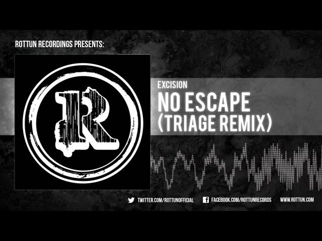 Excision No Escape Triage Remix Rottun