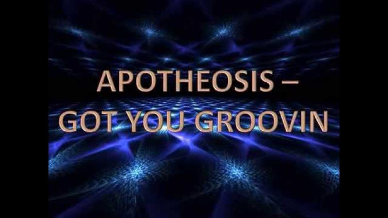 Aphoteosis - Got You Groovin