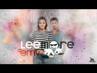 Lee More feat. Emy - Silent Assassin ᴴᴰ