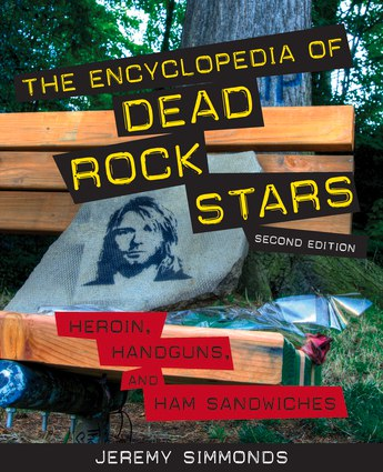 The Encyclopedia of Dead Rock Stars Heroin- Handguns- and Ham Sandwiches