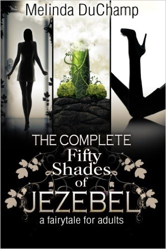 Fifty Shades of Jezebel and the - Melinda Duchamp