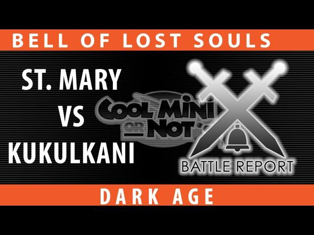 BoLS Battle Report 220 | St Mary vs Kukulkani | Dark Age