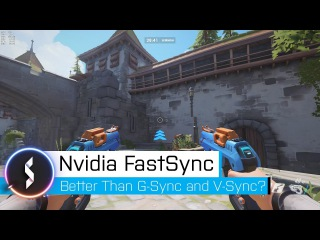 Nvidia Fast Sync Better Than G-Sync and V-Sync
