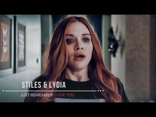 Stiles II Lydia - Just Remember I Love You [6x01-6x02]