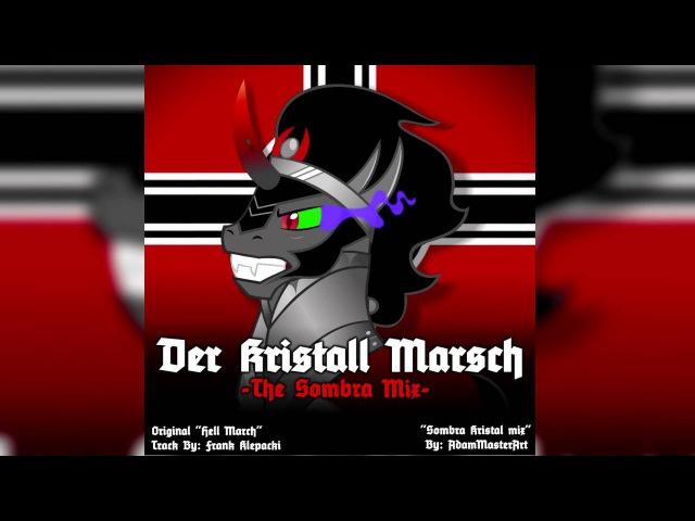 Der Kristall Marsch (MLP Crystal War Hell March) - The Sombra Mix