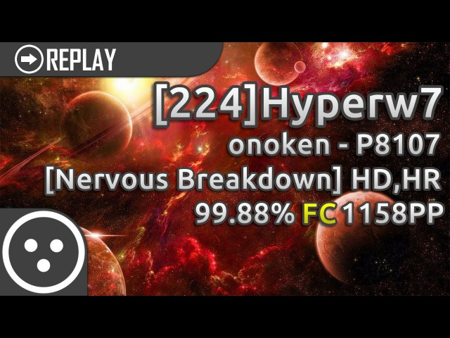 Osu catch 224 Hyperw7 onoken P8107 Nervous Breakdown HD HR 99 88% FC 1158pp 1