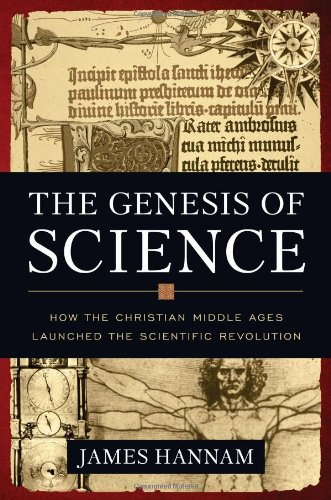 Hannam   God's Philosophers  How the Medieval World Laid the Foundations of Modern Science (2009)